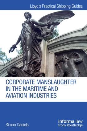 Corporate Manslaughter in the Maritime and Aviation Industries: 1st Edition (Hardback) book cover