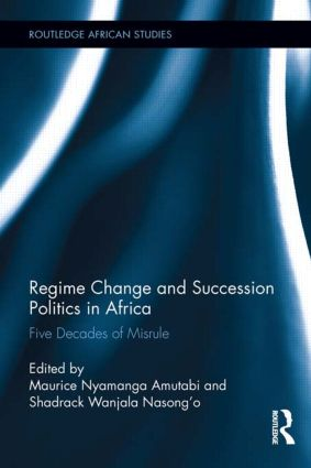 Regime Change and Succession Politics in Africa: Five Decades of Misrule book cover