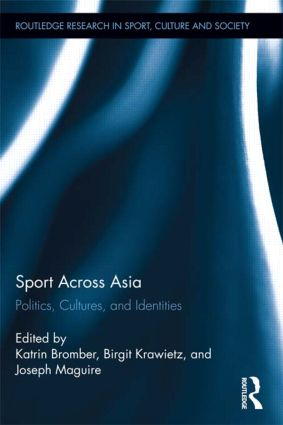 Sport Across Asia: Politics, Cultures, and Identities, 1st Edition (Paperback) book cover