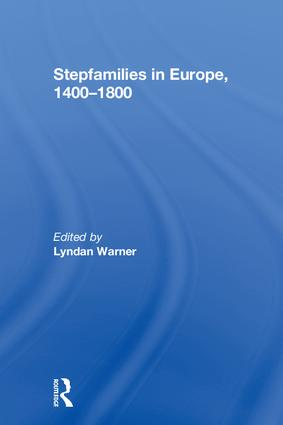 Stepfamilies in Europe, 1400-1800: 1st Edition (Hardback) book cover
