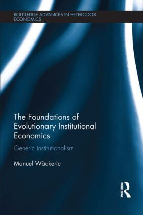 The Foundations of Evolutionary Institutional Economics: Generic Institutionalism book cover