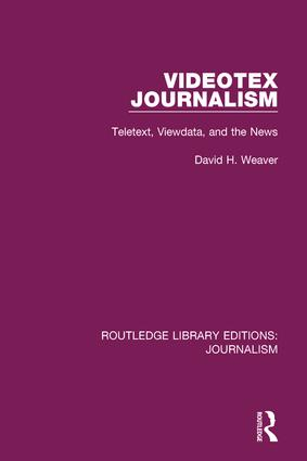 Videotex Journalism: Teletext Viewdata and the News book cover