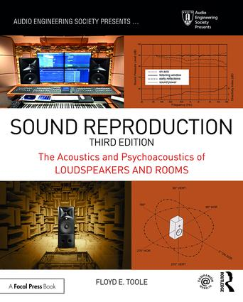 Sound Reproduction: The Acoustics and Psychoacoustics of Loudspeakers and Rooms book cover
