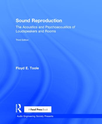 Sound Reproduction: The Acoustics and Psychoacoustics of Loudspeakers and Rooms, 3rd Edition (Hardback) book cover