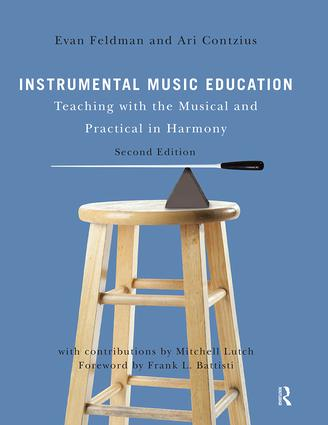 Instrumental Music Education: Teaching with the Musical and Practical in Harmony, 2nd Edition (Paperback) book cover