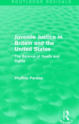 Juvenile Justice in Britain and the United States: The Balance of Needs and Rights, 1st Edition (Hardback) book cover