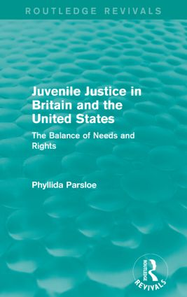 Juvenile Justice in Britain and the United States: The Balance of Needs and Rights book cover