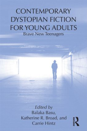 Contemporary Dystopian Fiction for Young Adults: Brave New Teenagers book cover