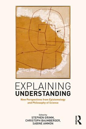 Explaining Understanding: New Perspectives from Epistemology and Philosophy of Science (Hardback) book cover
