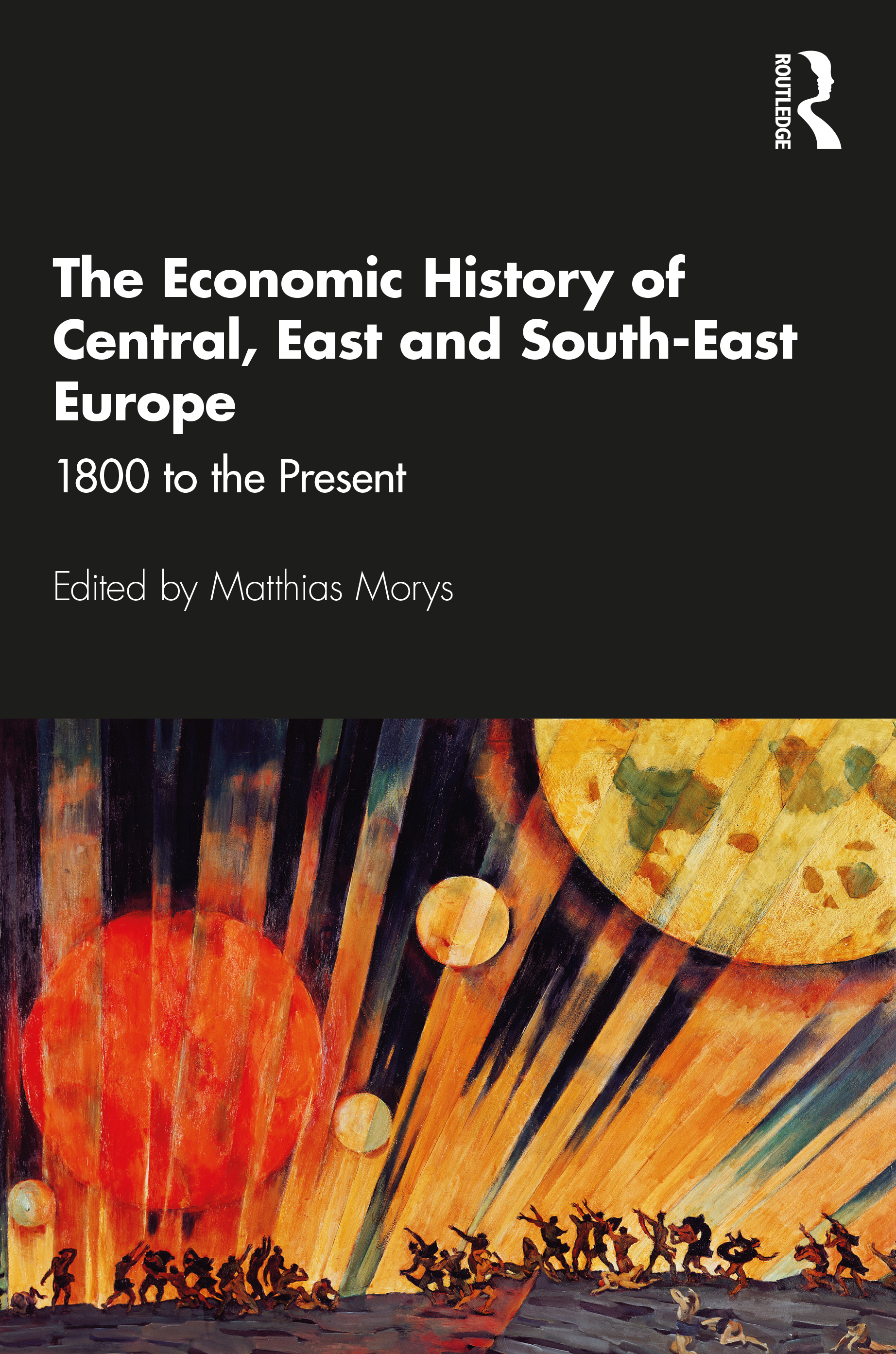 The Economic History of Central, East and South-East Europe