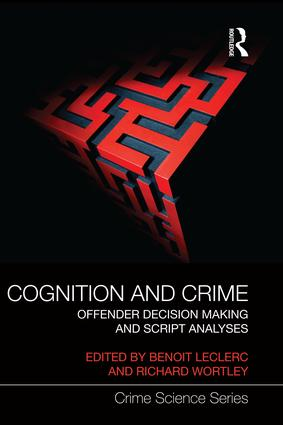 Cognition and Crime: Offender Decision Making and Script Analyses, 1st Edition (Paperback) book cover