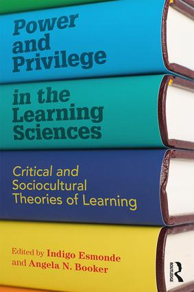 Power and Privilege in the Learning Sciences: Critical and Sociocultural Theories of Learning, 1st Edition (Paperback) book cover