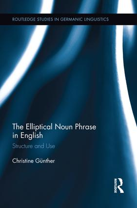 The Elliptical Noun Phrase in English: Structure and Use book cover