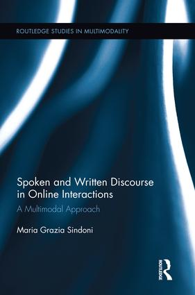 Spoken and Written Discourse in Online Interactions: A Multimodal Approach book cover