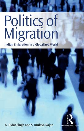 Politics of Migration: Indian Emigration in a Globalized World, 1st Edition (Hardback) book cover