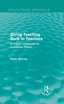 Giving Teaching Back to Teachers: A Critical Introduction to Curriculum Theory, 1st Edition (Hardback) book cover