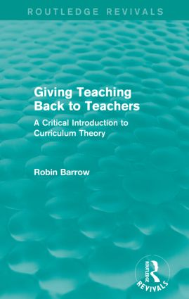 Giving Teaching Back to Teachers: A Critical Introduction to Curriculum Theory, 1st Edition (Paperback) book cover