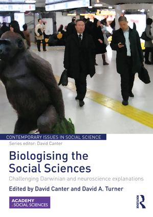 Biologising the Social Sciences: Challenging Darwinian and Neuroscience Explanations book cover