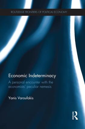 Economic Indeterminacy: A personal encounter with the economists' peculiar nemesis, 1st Edition (Paperback) book cover