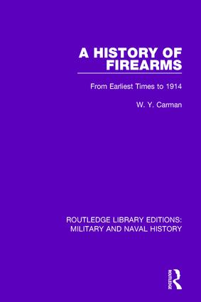 A History of Firearms: From Earliest Times to 1914, 1st Edition (Paperback) book cover