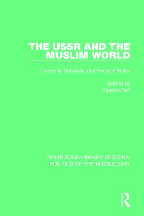 The USSR and the Muslim World: Issues in Domestic and Foreign Policy book cover