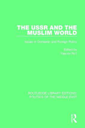 The USSR and the Muslim World: Issues in Domestic and Foreign Policy, 1st Edition (Paperback) book cover