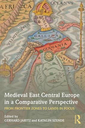 Medieval East Central Europe in a Comparative Perspective: From Frontier Zones to Lands in Focus (Paperback) book cover