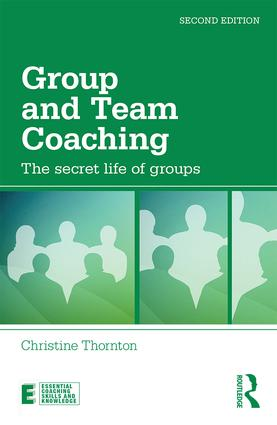 Group and Team Coaching: The secret life of groups, 2nd Edition (Paperback) book cover