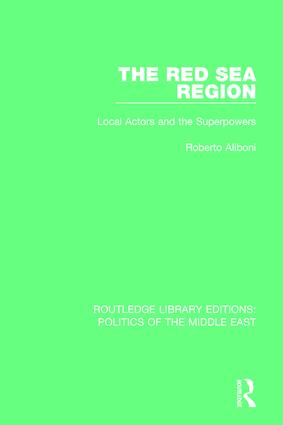 The Red Sea Region: Local Actors and the Superpowers book cover