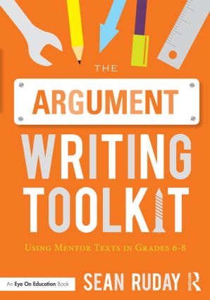 The Argument Writing Toolkit: Using Mentor Texts in Grades 6-8 book cover