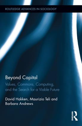 Beyond Capital: Values, Commons, Computing, and the Search for a Viable Future, 1st Edition (Hardback) book cover