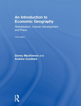 An Introduction to Economic Geography: Globalisation, Uneven Development and Place book cover