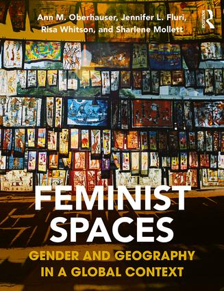 Feminist Spaces: Gender and Geography in a Global Context book cover