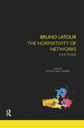 Bruno Latour: The Normativity of Networks book cover