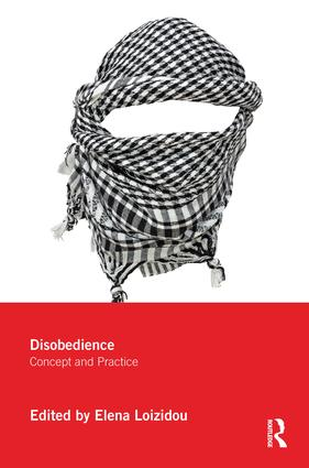 Disobedience: Concept and Practice, 1st Edition (Paperback) book cover