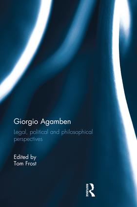 Giorgio Agamben: Legal, Political and Philosophical Perspectives, 1st Edition (Paperback) book cover