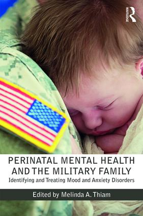Perinatal Mental Health and the Military Family: Identifying and Treating Mood and Anxiety Disorders (Paperback) book cover