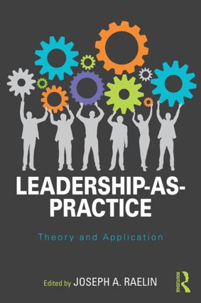 Leadership-as-Practice: Theory and Application book cover