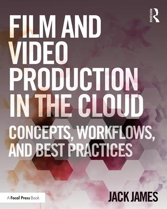 Film and Video Production in the Cloud: Concepts, Workflows, and Best Practices (Paperback) book cover