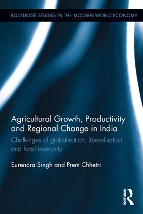 Agricultural Growth, Productivity and Regional Change in India: Challenges of globalisation, liberalisation and food insecurity book cover
