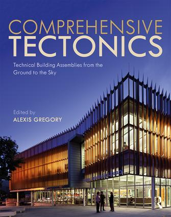 Comprehensive Tectonics: Technical Building Assemblies from the Ground to the Sky book cover