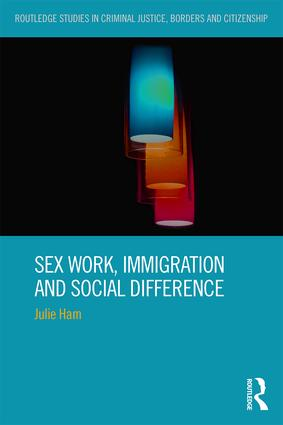 Sex Work, Immigration and Social Difference (Hardback) book cover