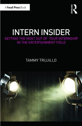 Intern Insider: Getting the Most Out of Your Internship in the Entertainment Field book cover