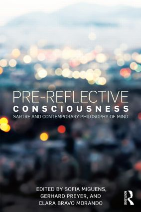 Pre-reflective Consciousness: Sartre and Contemporary Philosophy of Mind book cover