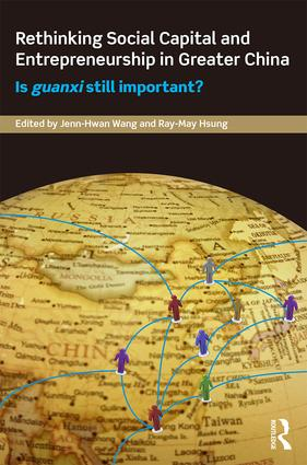 Rethinking Social Capital and Entrepreneurship in Greater China: Is Guanxi Still Important? book cover