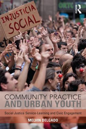 Community Practice and Urban Youth: Social Justice Service-Learning and Civic Engagement, 1st Edition (Paperback) book cover