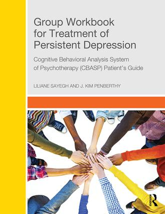 Group Workbook for Treatment of Persistent Depression: Cognitive Behavioral Analysis System of Psychotherapy-(CBASP) Patient's Guide, 1st Edition (Paperback) book cover
