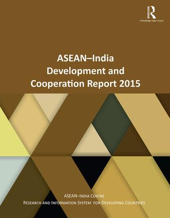 ASEAN-India Development and Cooperation Report 2015: 1st Edition (Paperback) book cover