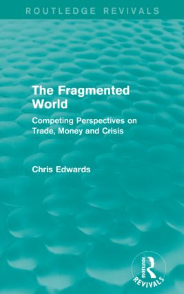 The Fragmented World: Competing Perspectives on Trade, Money and Crisis book cover
