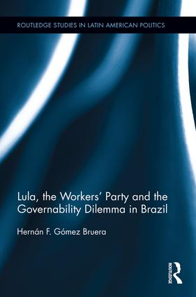 Lula, the Workers' Party and the Governability Dilemma in Brazil